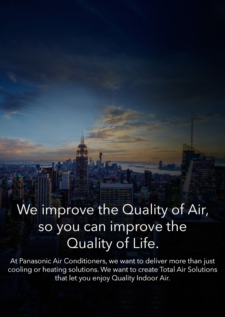 Breathe In 18kg Air in a day, Quality Air For Life - Panasonic Air Conditioner